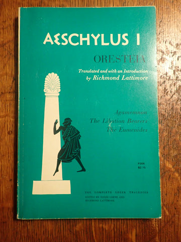 Aeschylus I: The Oresteia [Lattimore]