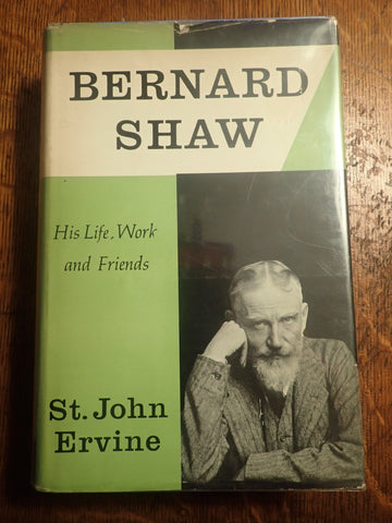 Bernard Shaw: His Life, Work, and Friends