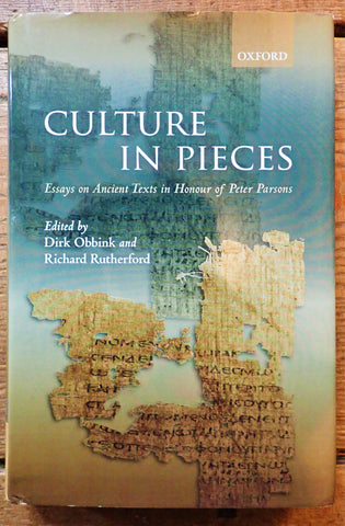 Culture In Pieces: Essays on Ancient Texts in Honor of Peter Parsons