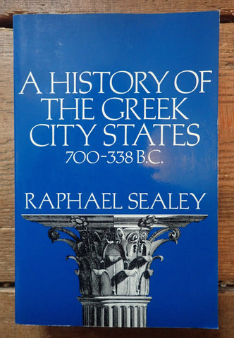 A History of Greek City States: 700-338 B.C.