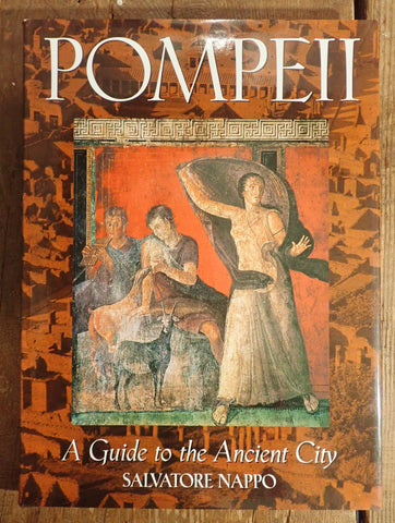Pompeii: A Guide to the Ancient City