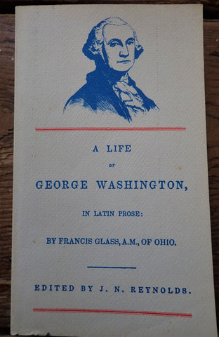 A Life of George Washington in Latin Prose