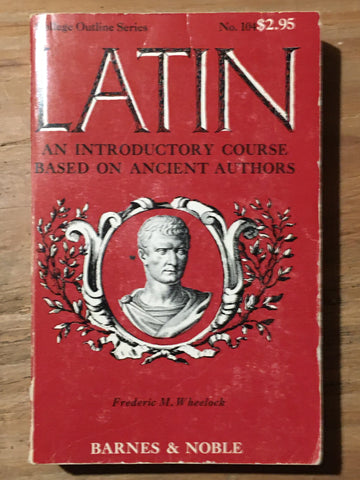 Latin: An Introductory Course (Wheelock)