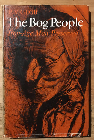 The Bog People: Iron-Age Man Preserved
