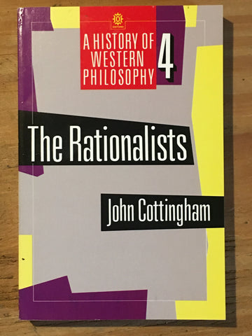 A History of Western Philosophy 4: The Rationalists