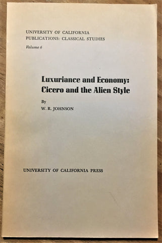 Luxuriance and Economy: Cicero and the Alien Style
