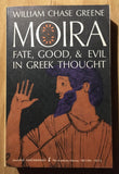 Moira: Fate, Good, & Evil in Greek Thought