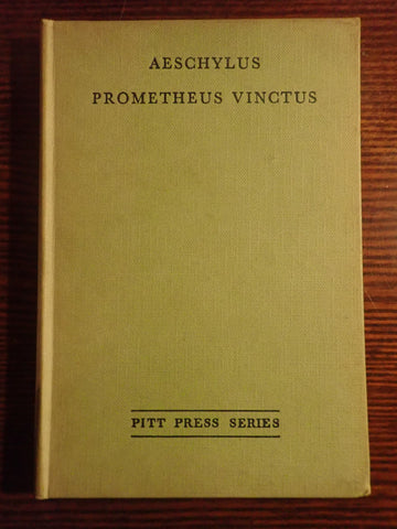 Prometheus Vinctus: The Prometheus Bound of Aeschylus