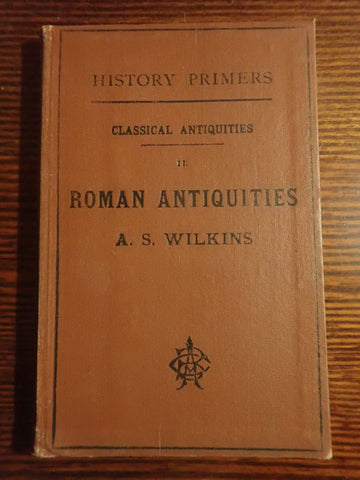 Classical Histories II. Roman Antiquities (History Primers)