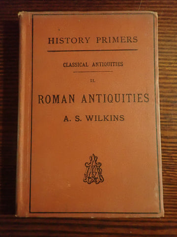 Roman Antiquities: Classical Antiquities II (History Primers)