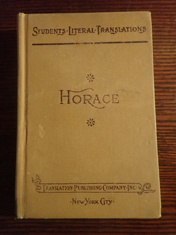 The Works of Horace (Students Literal Translations)