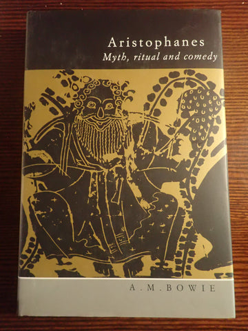 Aristophanes: Myth, Ritual and Comedy