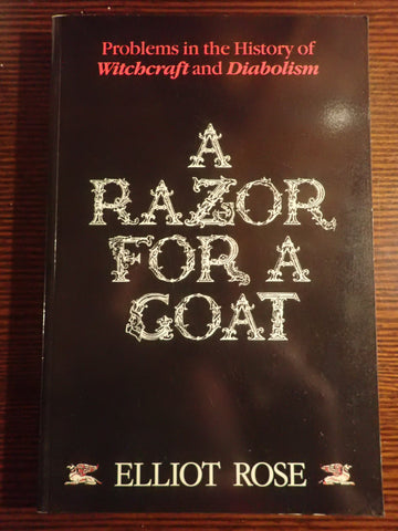 A Razor for a Goat: Problems in the History of Witchcraft and Diabolism