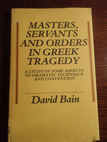 Masters, Servants, and Orders in Greek Tragedy