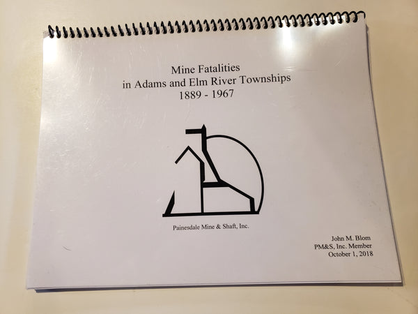 MINE FATALITIES in ADAMS and ELM RIVER TOWNSHIPS 1889-1967