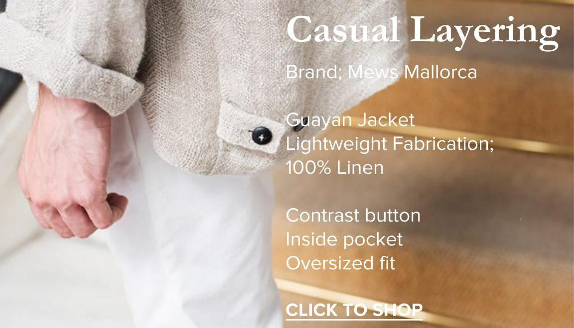 Mens Summer Style Counsel_ WesternAssembly.com Layering by Mews Mallorca
