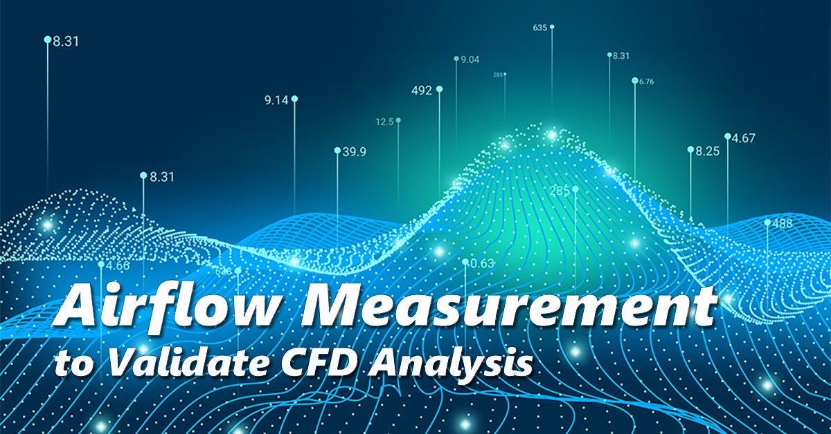 Airflow Measurement to Validate CFD Analysis