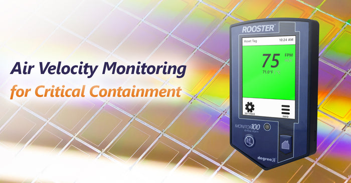 Air Velocity Monitoring for Critical Containment