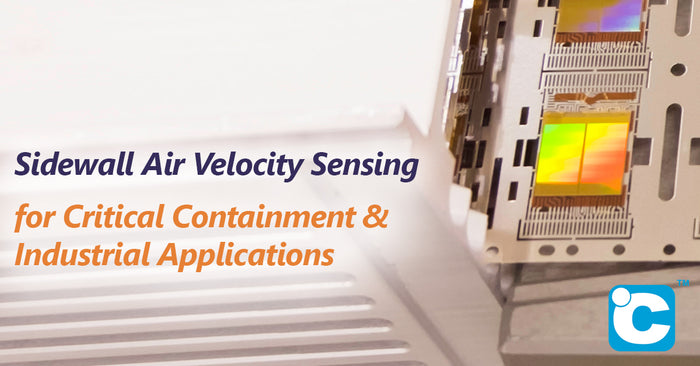 Sidewall Air Velocity Sensing for Critical Containment and Industrial Applications