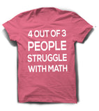 4 out of 3 People Struggle With Math T-Shirt-Men's - Clever Fox Apparel