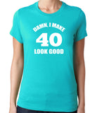 Damn I Make 40 Look Good-Men's - Clever Fox Apparel