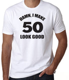Damn I Make 50 Look Good T-Shirt-Women's - Clever Fox Apparel