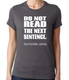 Do not read the next sentence T-Shirt-Women's - Clever Fox Apparel