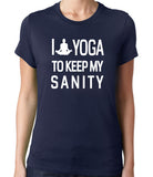 I Yoga to Keep My Sanity T-Shirt-Womens - Clever Fox Apparel