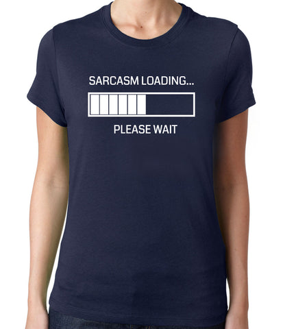 Sarcasm Loading Please Wait T-Shirt-Women's - Clever Fox Apparel