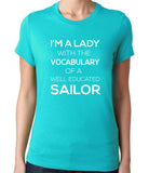 I'm A Lady With The Vocabulary Of A Well Educated Sailor T-Shirt - Clever Fox Apparel