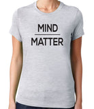 Mind Over Matter T-Shirt-Women's - Clever Fox Apparel