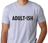 Adult Ish T-Shirt-Men's - Clever Fox Apparel