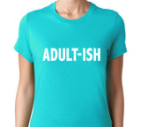 Women's Adult Ish T-Shirt - Clever Fox Apparel