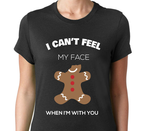 Women's I Cant Feel My Face When Im With You T-Shirt - Clever Fox Apparel