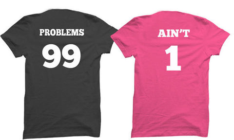 I've Got 99 Problems, Ain't 1 Couple Shirt Set - Clever Fox Apparel