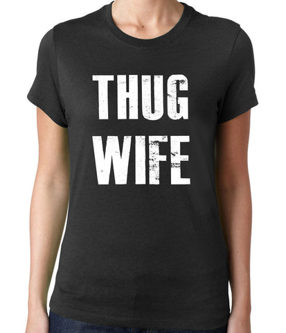 Thug Wife T-Shirt - Clever Fox Apparel