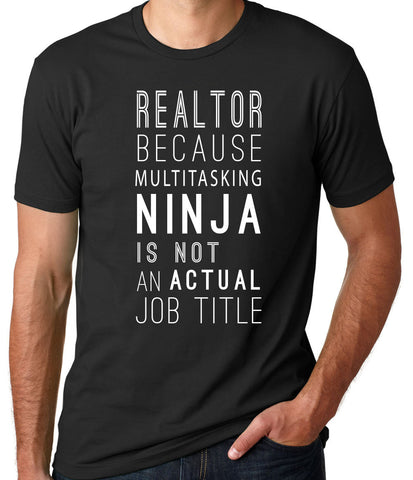 Realtor Multi-Tasking Ninja T-Shirt-Men's - Clever Fox Apparel