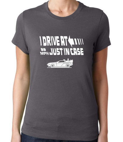 Back to the Future Shirt - I Drive at 88 MPH Just in Case T-Shirt-Women's - Clever Fox Apparel