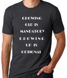 Growing Old is Mandatory Growing Up is Optional T-Shirt-Men's - Clever Fox Apparel