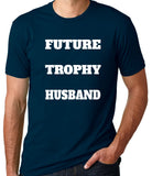Future Trophy Husband T-Shirt - Clever Fox Apparel