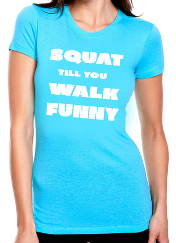 Squat Till You Walk Funny T-Shirt - Clever Fox Apparel
