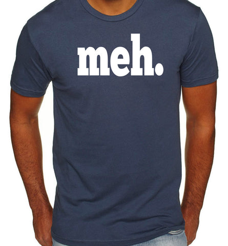 Meh T-Shirt-Men's - Clever Fox Apparel