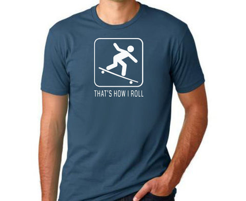 That's How I Roll Skateboarding T-Shirt - Clever Fox Apparel