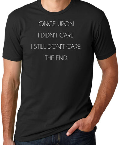 Once Upon a Time I Didn't Care T-Shirt-Men's - Clever Fox Apparel