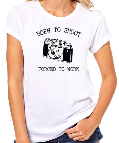 Photography Shirt Born to Shoot Forced to Work T Shirt-Women's - Clever Fox Apparel