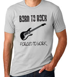 Born to Rock Forced to Work T-Shirt-Men's - Clever Fox Apparel