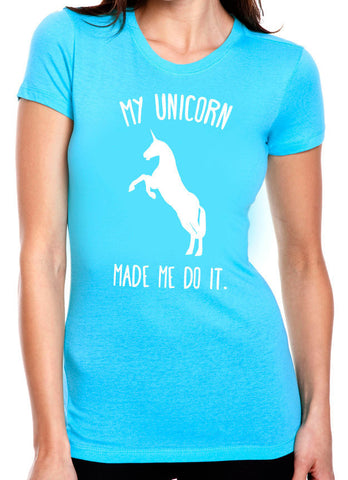 My Unicorn Made Me Do It T-Shirt