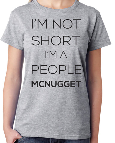 I'm Not Short I'm a People McNugget - Clever Fox Apparel