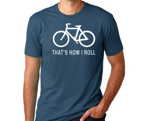 That's How I Roll T-Shirt-Men's - Clever Fox Apparel