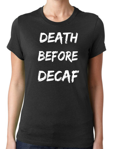 Death Before Decaf Coffee T-Shirt-Women's - Clever Fox Apparel